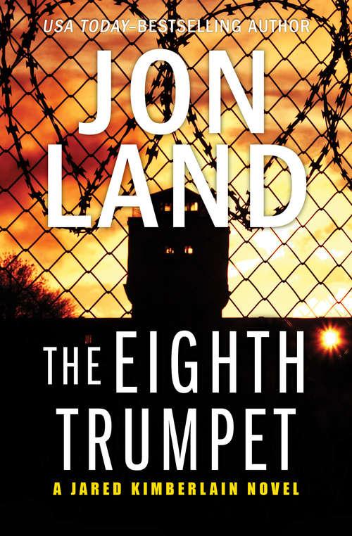 The Eighth Trumpet: The Eighth Trumpet And The Ninth Dominion (The Jared Kimberlain Novels #1)