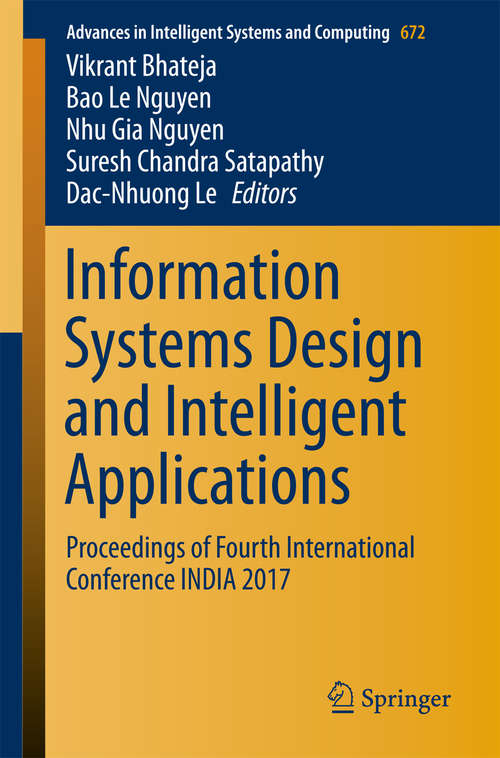 Information Systems Design and Intelligent Applications: Proceedings Of Fourth International Conference India 2017 (Advances In Intelligent Systems And Computing #672)