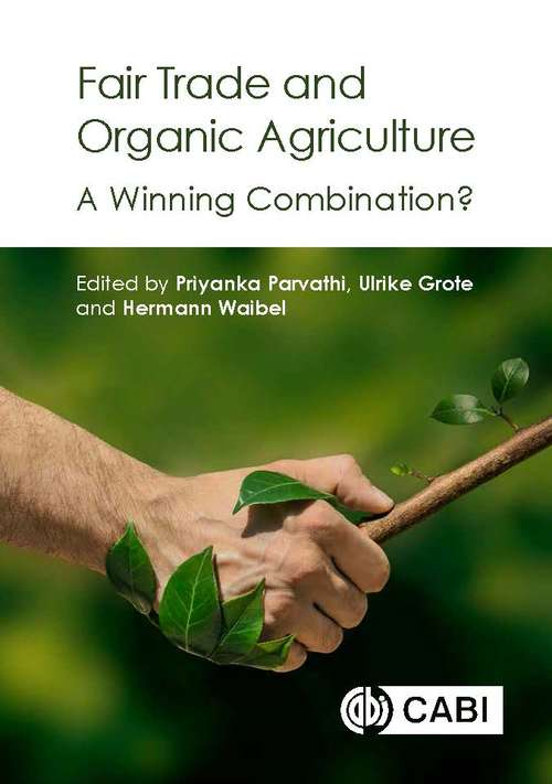 Fair Trade and Organic Agriculture: A Winning Combination?