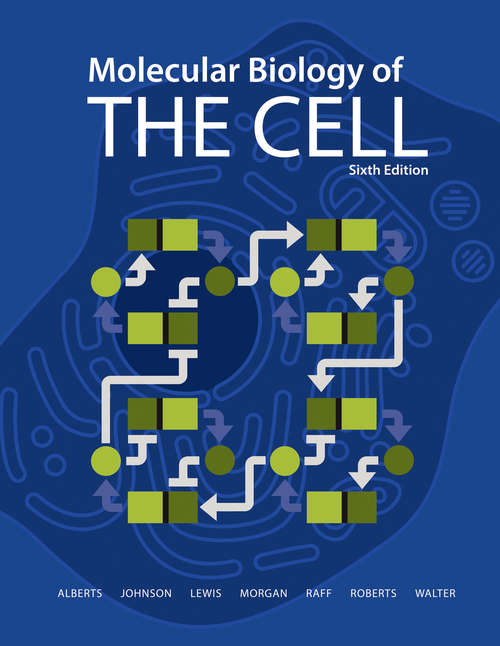 Molecular Biology of the Cell (Sixth Edition): Overhead Transparencies