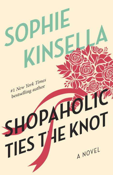 Shopaholic Ties the Knot: A Novel (Shopaholic #3)
