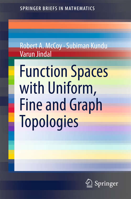 Function Spaces with Uniform, Fine and Graph Topologies (Springerbriefs In Mathematics)