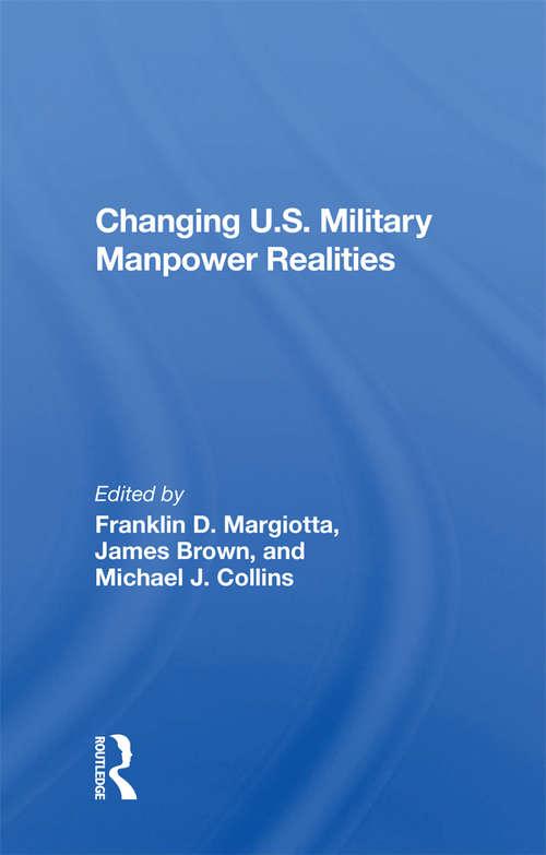 Changing U.s. Military Manpower Realities