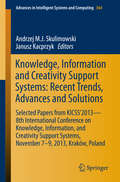 Knowledge, Information and Creativity Support Systems: Recent Trends, Advances and Solutions