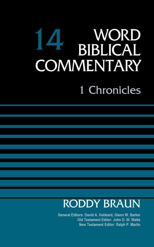 1 Chronicles, Volume 14 (Word Biblical Commentary #14)