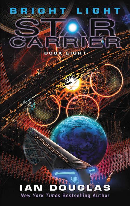 Bright Light: Star Carrier: Book Eight (Star Carrier)