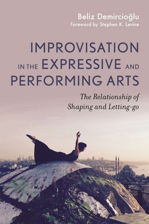 Improvisation in the Expressive and Performing Arts: eBook