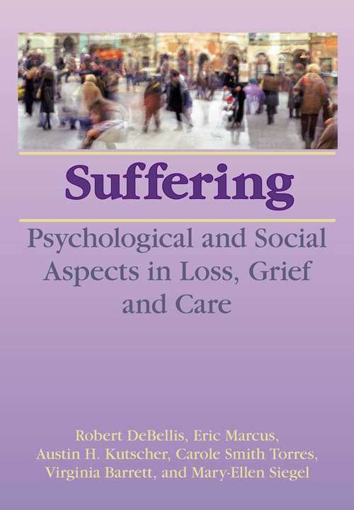 Suffering: Psychological and Social Aspects in Loss, Grief, and Care