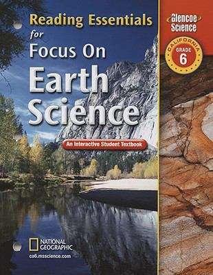 Reading Essentials: Focus on Earth Science California Grade 6