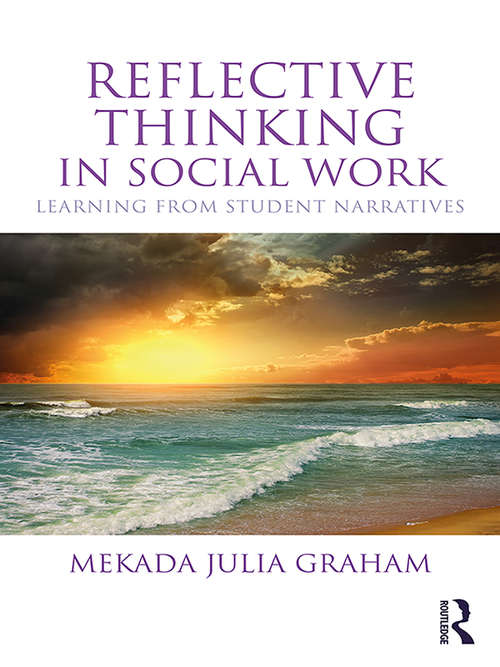 Reflective Thinking in Social Work: Learning from student narratives