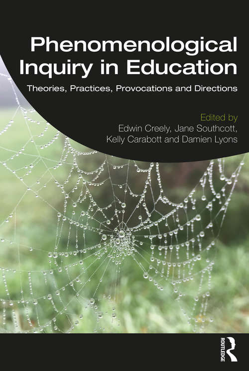 Phenomenological Inquiry in Education: Theories, Practices, Provocations and Directions