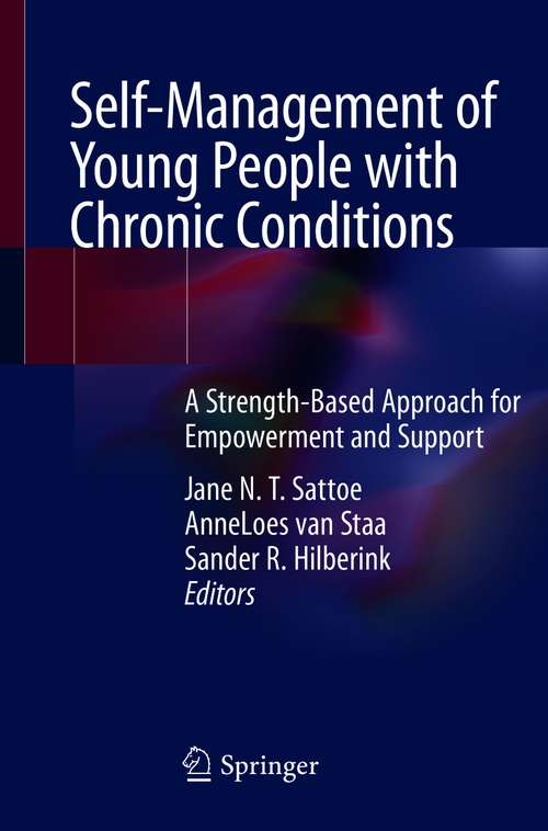 Self-Management of Young People with Chronic Conditions: A Strength-Based Approach for Empowerment and Support