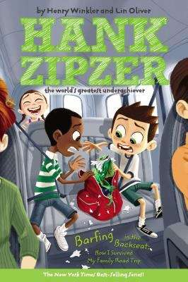 Barfing in the Backseat: How I Survived My Family Road Trip (Hank Zipzer, the World's Greatest Underachiever #12)