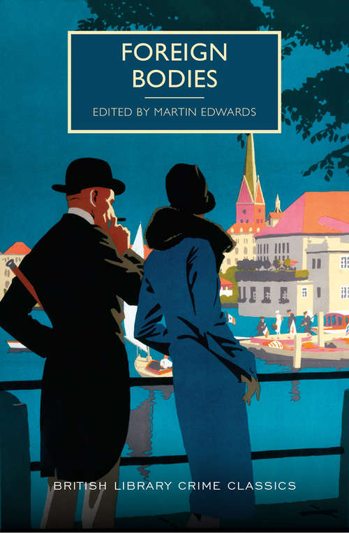 Foreign Bodies (British Library Crime Classics #0)