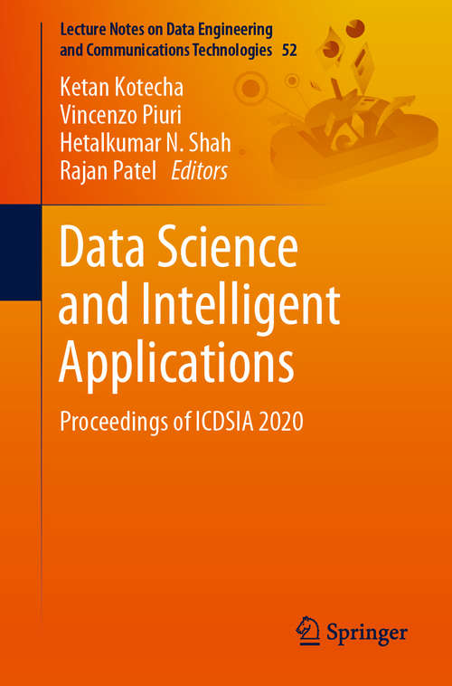 Data Science and Intelligent Applications: Proceedings of ICDSIA 2020 (Lecture Notes on Data Engineering and Communications Technologies #52)