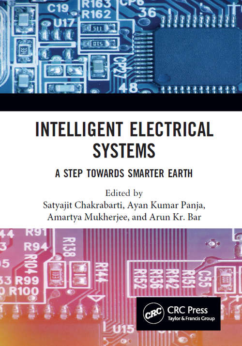Intelligent Electrical Systems: A Step towards Smarter Earth (Conference Proceedings Series on Information and Communications Technology)