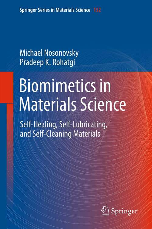 Biomimetics in Materials Science: Self-Healing, Self-Lubricating, and Self-Cleaning Materials (Springer Series in Materials Science #152)