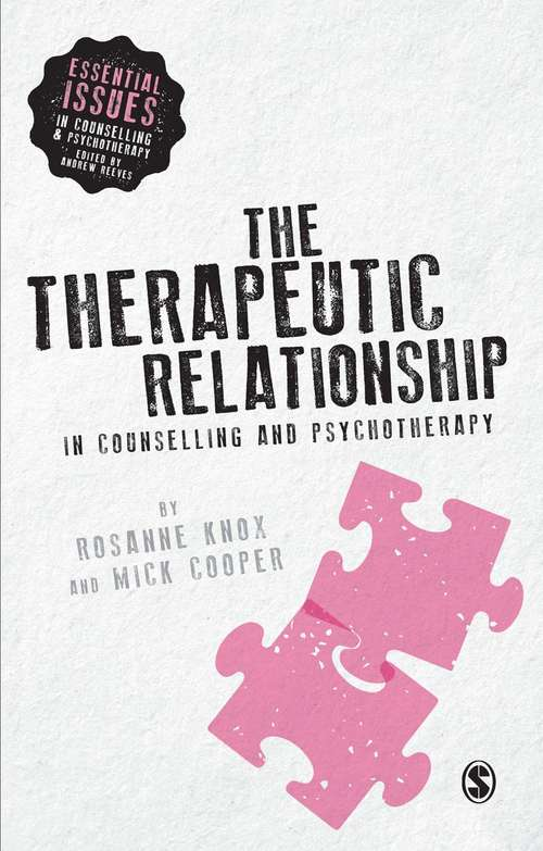 The Therapeutic Relationship in Counselling and Psychotherapy (Essential Issues in Counselling and Psychotherapy - Andrew Reeves)