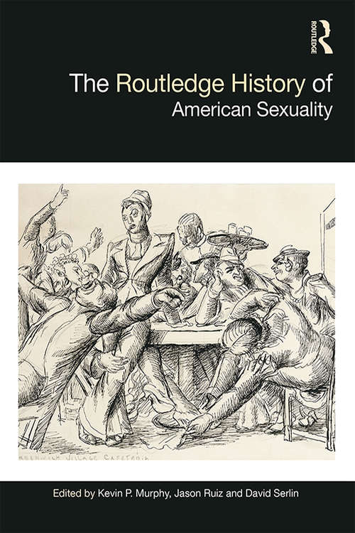 The Routledge History of American Sexuality (Routledge Histories)