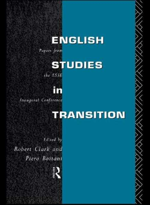 English Studies in Transition: Papers from the Inaugural Conference of the European Society for the Study of English