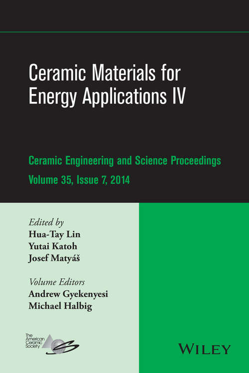 Ceramic Materials for Energy Applications IV: Ceramic Engineering and Science Proceedings, Volume 35 Issue 7