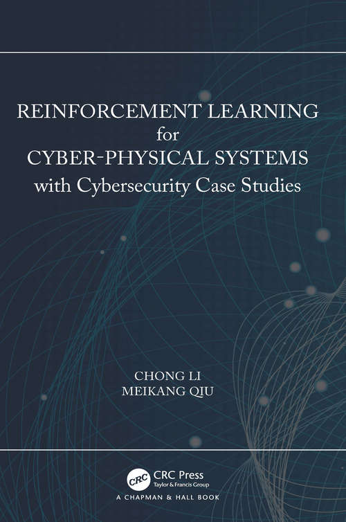 Reinforcement Learning for Cyber-Physical Systems: with Cybersecurity Case Studies