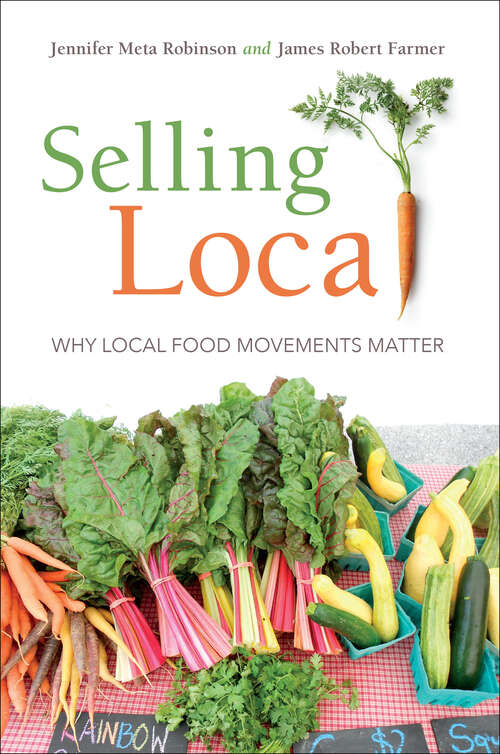 Selling Local: Why Local Food Movements Matter