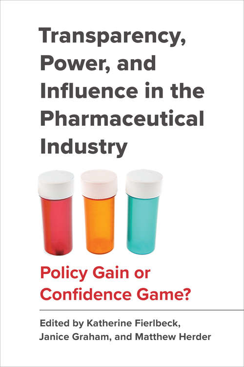 Transparency, Power, and Influence in the Pharmaceutical Industry: Policy Gain or Confidence Game?
