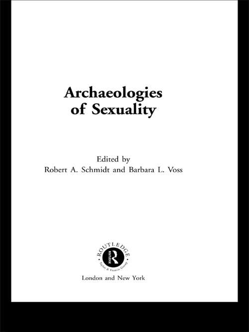 Archaeologies of Sexuality: Race And Sexuality In Colonial San Francisco