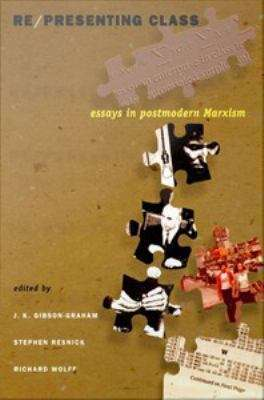 Re/Presenting Class: Essays in Postmodern Marxism