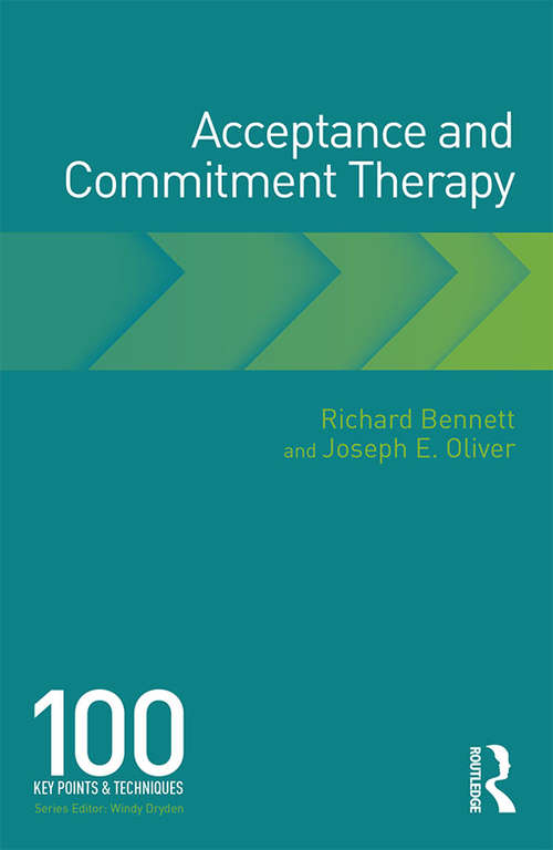 Acceptance and Commitment Therapy: 100 Key Points and Techniques (100 Key Points)