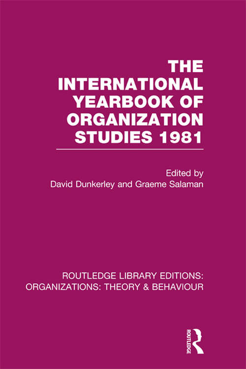 The International Yearbook of Organization Studies 1981 (Routledge Library Editions: Organizations)