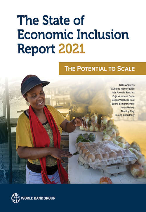 The State of Economic Inclusion Report 2021: The Potential to Scale