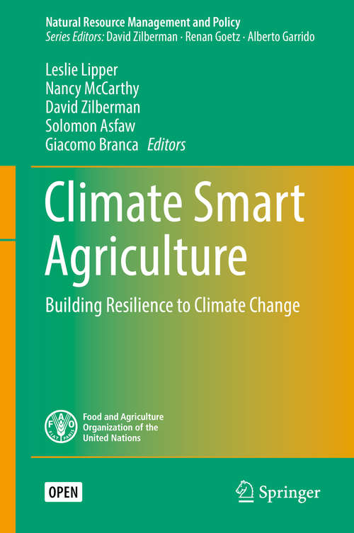 Climate Smart Agriculture: Building Resilience to Climate Change (Natural Resource Management and Policy #52)