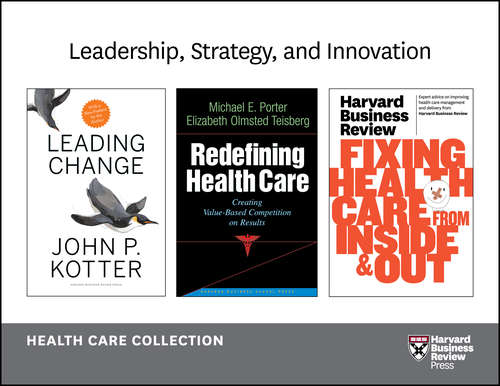 Leadership, Strategy and Innovation/Innovation in Health Care Collection