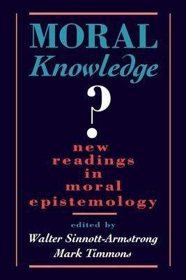 Moral Knowledge? New Readings in Moral Epistemology