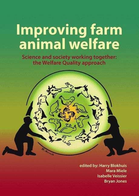 Improving farm animal welfare: the Welfare Quality approach