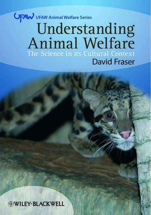 Understanding Animal Welfare: The Science in its Cultural Context (UFAW Animal Welfare)