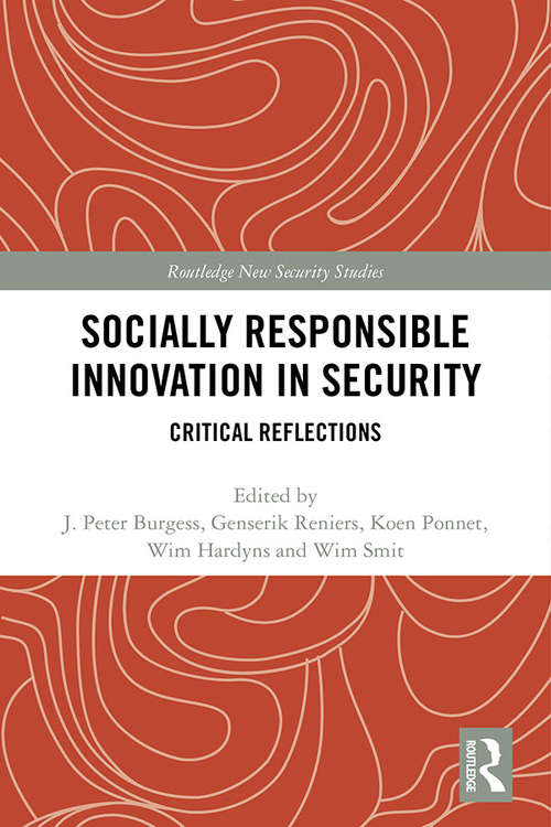 Socially Responsible Innovation in Security: Critical Reflections (Routledge New Security Studies)