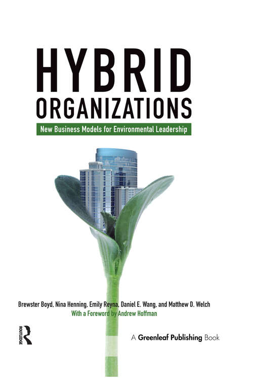 Hybrid Organizations: New Business Models for Environmental Leadership