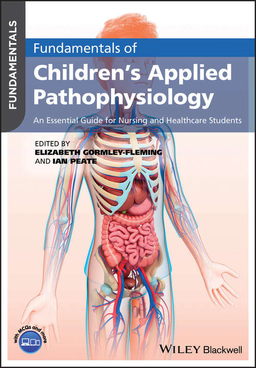 Fundamentals of Children's Applied Pathophysiology: An Essential Guide for Nursing and Healthcare Students (Fundamentals)