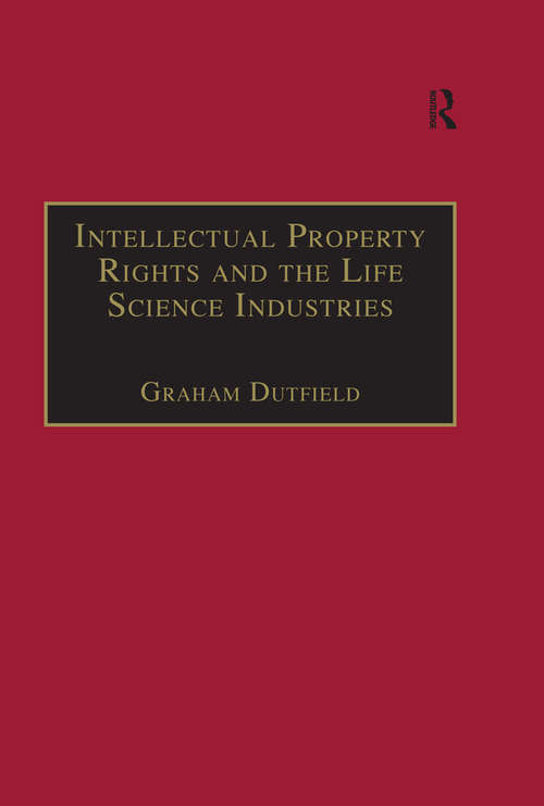 Intellectual Property Rights and the Life Science Industries: A Twentieth Century History (Globalization and Law)