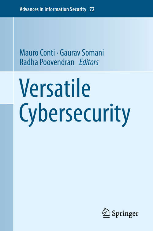 Versatile Cybersecurity (Advances in Information Security #72)