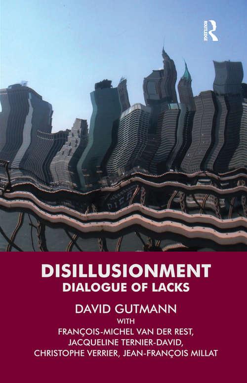 Disillusionment: Dialogue of Lacks