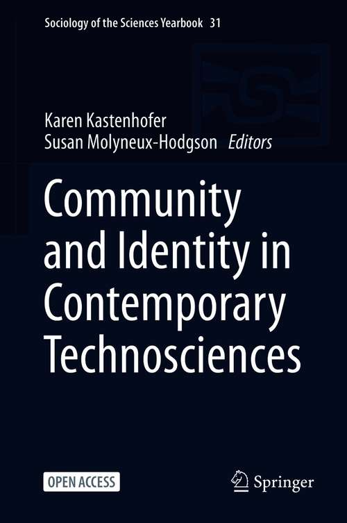 Community and Identity in Contemporary Technosciences (Sociology of the Sciences Yearbook #31)
