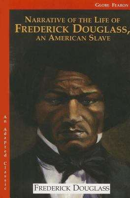 Narrative of the Life of Frederick Douglass, an American Slave (An Adapted Classic)