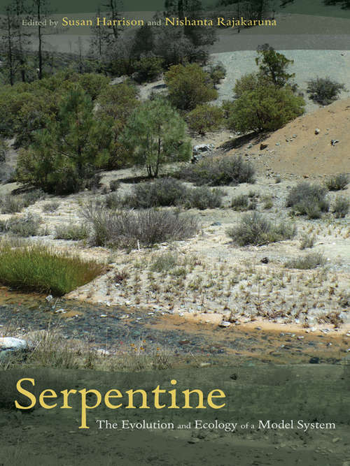 Serpentine: The Evolution and Ecology of a Model System