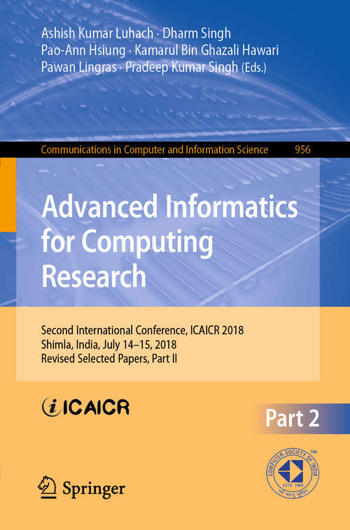 Advanced Informatics for Computing Research: Second International Conference, ICAICR 2018, Shimla, India, July 14–15, 2018, Revised Selected Papers, Part II (Communications in Computer and Information Science #956)
