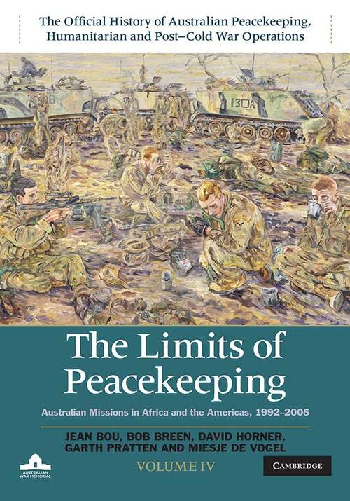 The Limits of Peacekeeping: Australian Missions in Africa and the Americas, 1992–2005