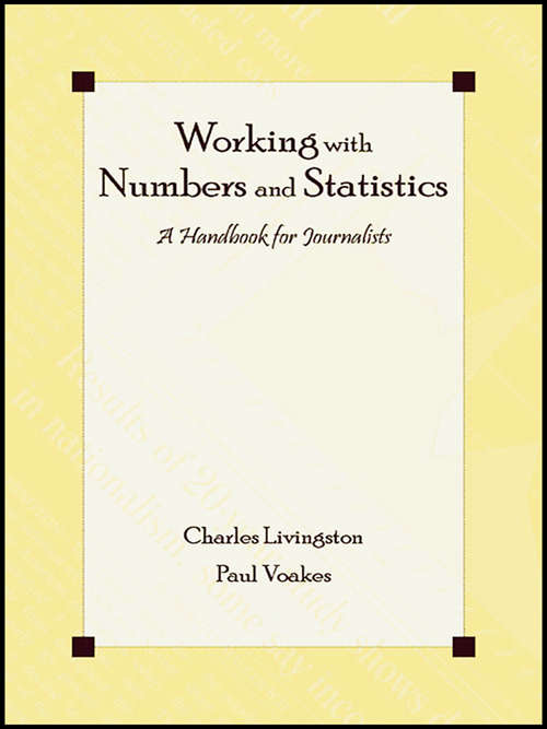 Working With Numbers and Statistics: A Handbook for Journalists